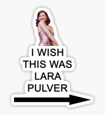 'I wish this was Lara Pulver' Sticker
