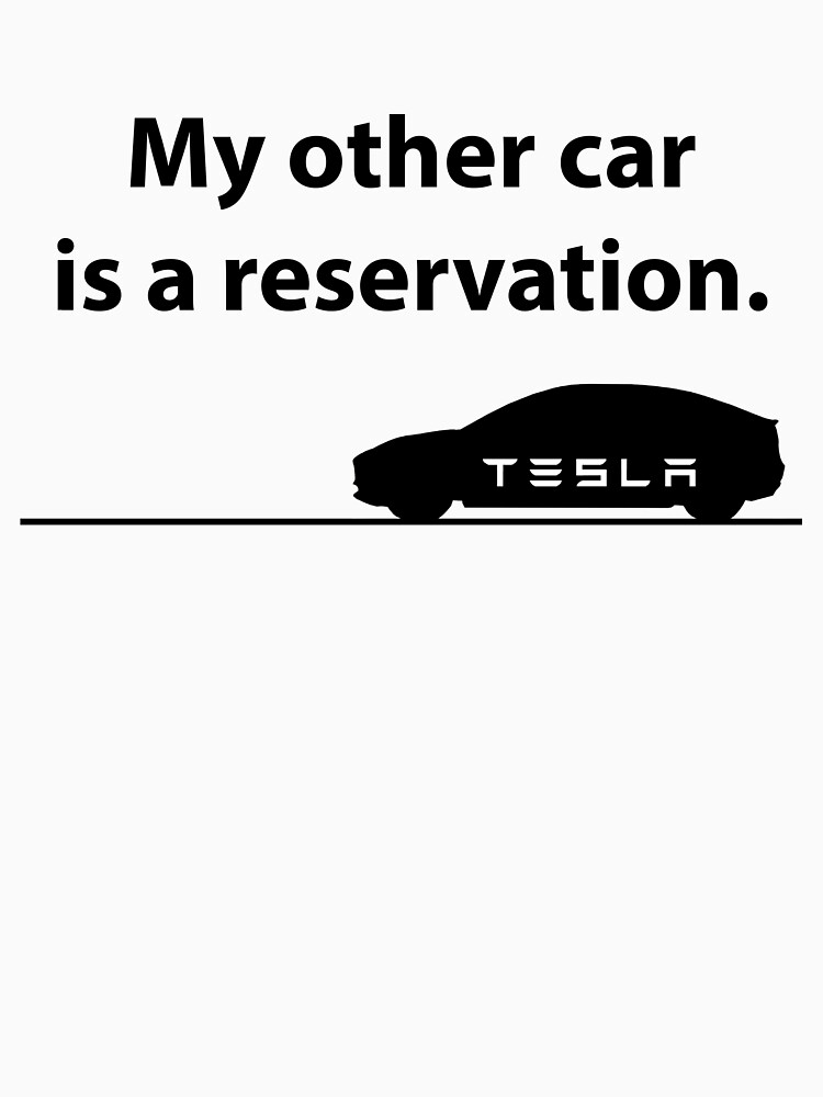 Tesla Model 3 - My Other Car is a Reservation by VDKPatterns