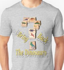 Bring Back The Dinosaurs Unisex T-Shirt