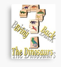 Bring Back The Dinosaurs Metal Print