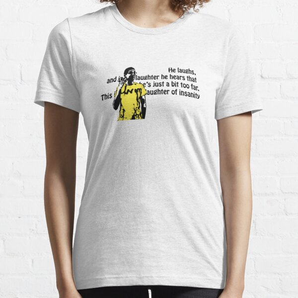 The Laughter of Insanity Essential T-Shirt