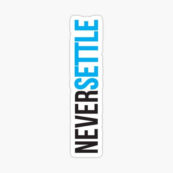 Never Settle. Sticker