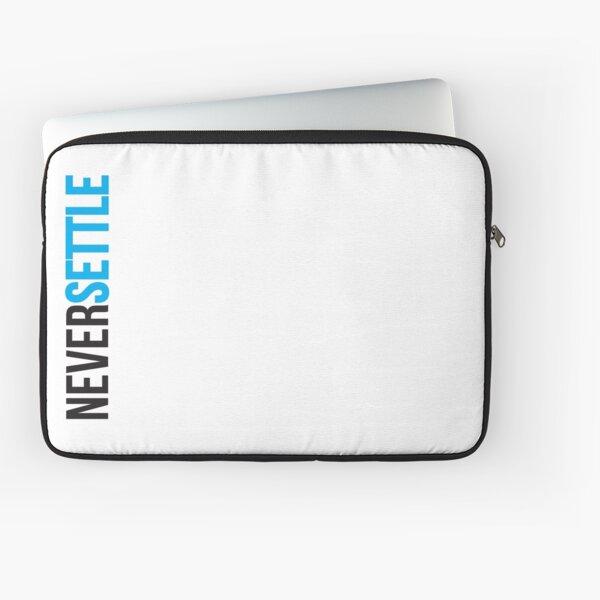 Never Settle. Laptop Sleeve