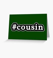 Cousin - Hashtag - Black & White Greeting Card