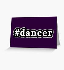 Dancer - Hashtag - Black & White Greeting Card