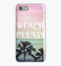 BEACH PLEASE iPhone Case/Skin
