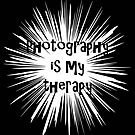 Photography Is My Therapy by CarolM