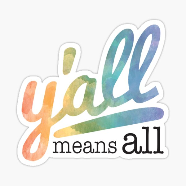 Y'all Means All Sticker