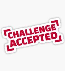 Challenge accepted Sticker