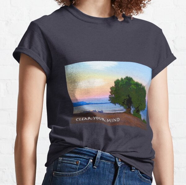 clear your mind Classic T-Shirt