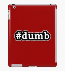 Dumb - Hashtag - Black & White iPad Case/Skin