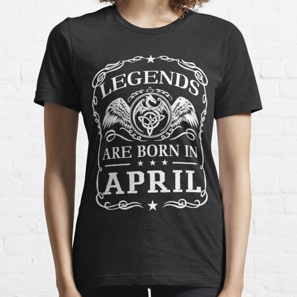 legends are born in APRIL Essential T-Shirt