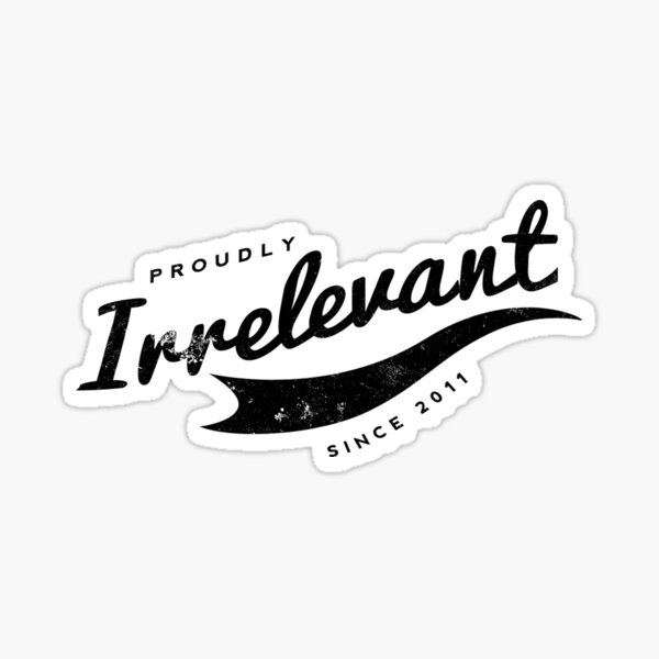 Person of Interest - Proudly Irrelevant Since 2011 Sticker