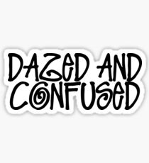 Dazed and Confused stickers Sticker