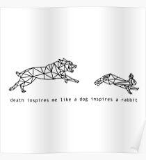 Death Inspires Me Like a Dog Inspires a Rabbit (Heavydirtysoul) Poster