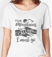 The mountains are calling and I must go Grey ribbon Women's Relaxed Fit T-Shirt