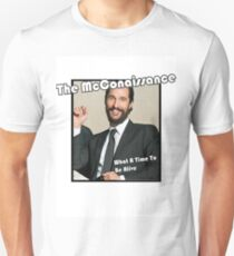 The Mcconaissance Unisex T-Shirt