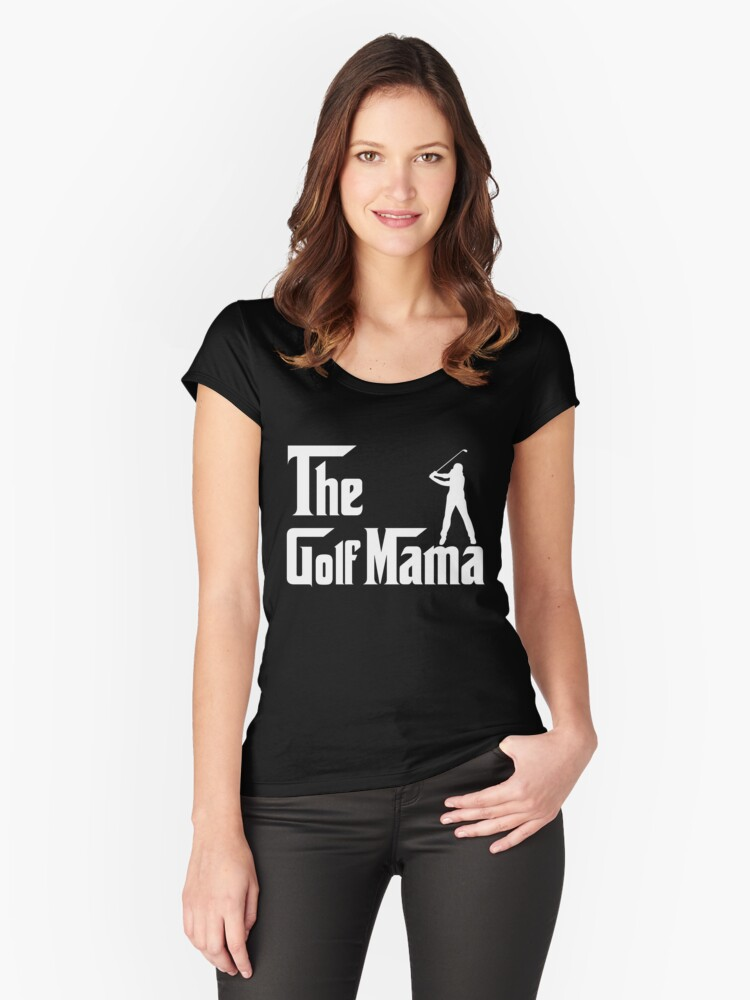 The Golf Mama - Mothers Day Mom Gifts - Golf Lover Gifts Women's Fitted Scoop T-Shirt Front
