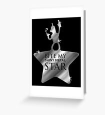 Bite My Shiny Metal Star Greeting Card