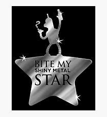 Bite My Shiny Metal Star Photographic Print