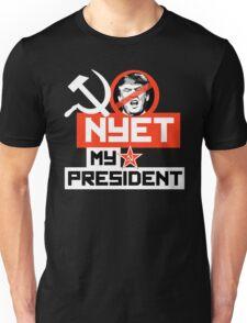 NYET MY PRESIDENT Unisex T-Shirt
