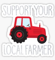 Support Your Local Farmer Sticker