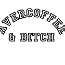 AVERCOFFEE & BITCH: Black logo by Ethel Yarwood