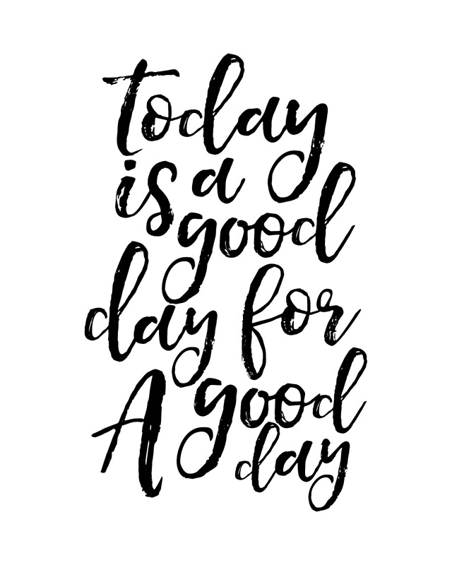 25304807 Printable Wall Art Today Is A Good Day For A Good Day Funny Poster Home Wall Art Office Desk Bedroom Decor Quote Posters on ipad desk