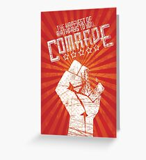 The Happiest of Birthdays to you Comrade Greeting Card