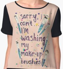 Sorry...I'm washing my makeup brushes Women's Chiffon Top