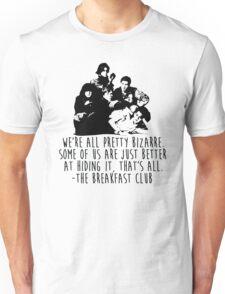 The Breakfast Club - We're All Pretty Bizarre  Unisex T-Shirt
