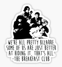 The Breakfast Club - We're All Pretty Bizarre  Sticker