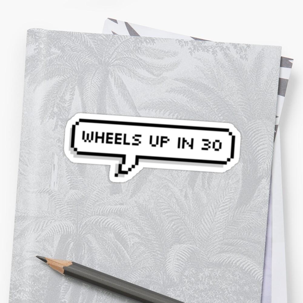 wheels up in 30 by katharinerose