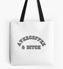 AVERCOFFEE & BITCH: Black logo Tote Bag