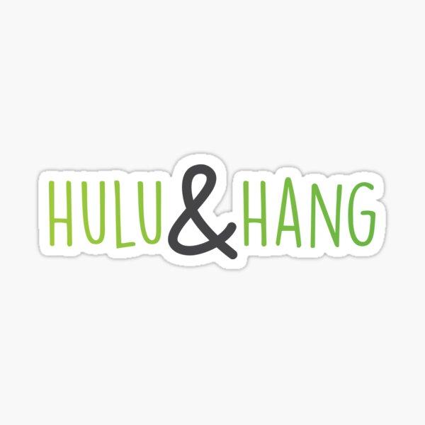 Hulu and Hang Sticker