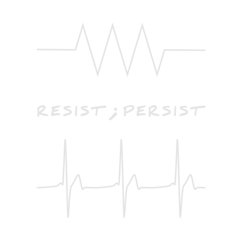 Resist; Persist on Black by wellmetgeeks