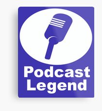 Podcast legend radio host Metal Print