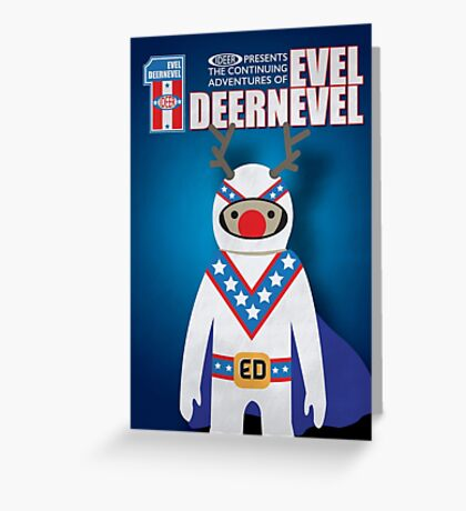 Evel Deernevel Greeting Card