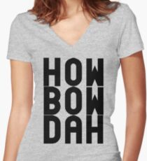 HOW BOW DAH Shirt - Cash Me Ousside T-Shirts & More Women's Fitted V-Neck T-Shirt