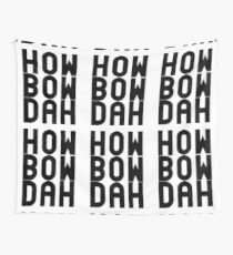 HOW BOW DAH Shirt - Cash Me Ousside T-Shirts & More Wall Tapestry