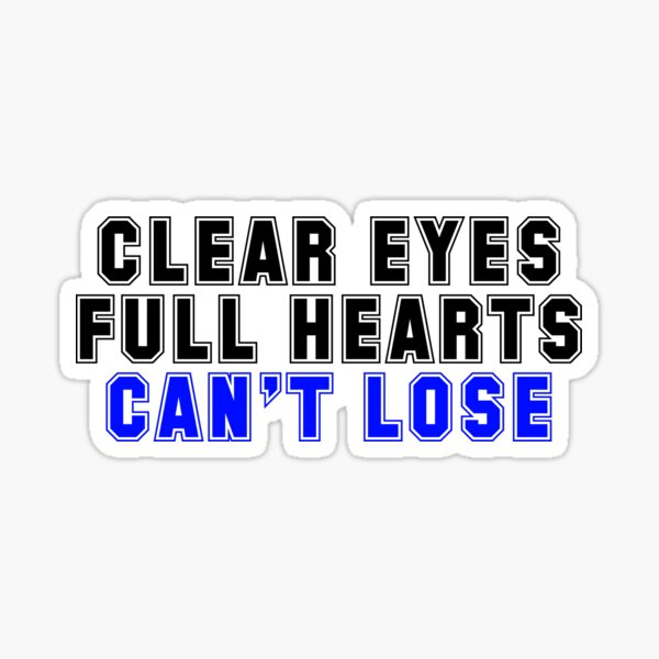 """Friday Night Lights """"Clear Eyes, Full Hearts, Can't Lose"""" Quote Sticker"""