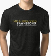Mr. and Mrs. Gold: Pawnbroker and Antiques Dealers Tri-blend T-Shirt