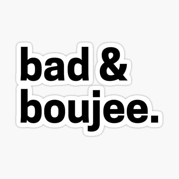 Bad & Boujee Graphic Sticker