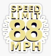 Speed Limit: 88 MPH Sticker