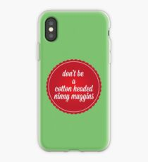 Ninny Muggins iPhone-Hülle & Cover