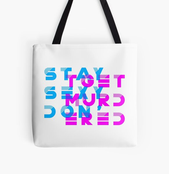 My Favorite Murder Podcast: Stay Sexy, Don't Get Murdered All Over Print Tote Bag