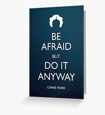Be Afraid (Leia Space) Greeting Card