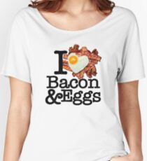I Love (Heart) Bacon and Eggs Women's Relaxed Fit T-Shirt