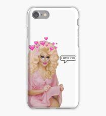 Trixie Mattel-I hate you iPhone Case/Skin