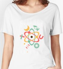 Science Is Real Women's Relaxed Fit T-Shirt